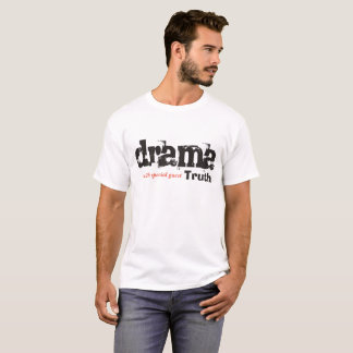 drame guest special with Truth bold edition T-shirt
