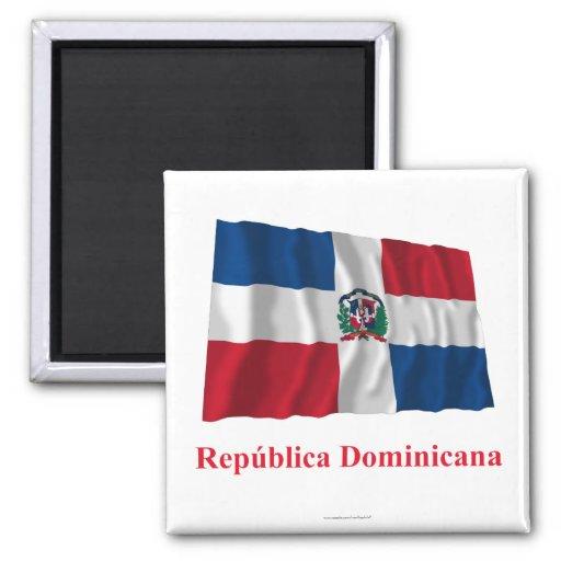 Drapeau de ondulation de la République Dominicaine Magnets Pour Réfrigérateur