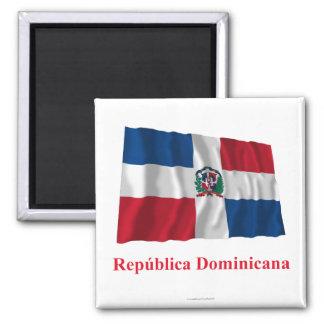 Drapeau de ondulation de la République Dominicaine Magnet Carré