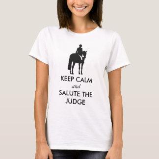 Dressage - gardez le calme et saluez le juge t-shirt