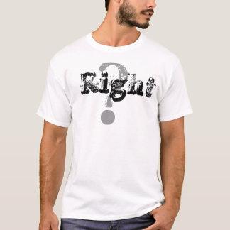 Droite ? Gauche ! T-shirt
