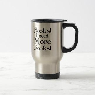 Drôle j'ai besoin de plus de cadeau de livres mug de voyage