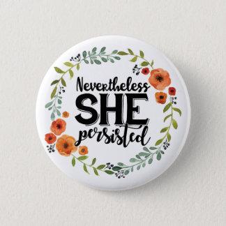 Drôle néanmoins elle a persisté meme vintage badge