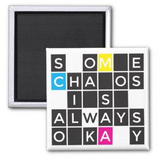 Du chaos est toujours aimant correct