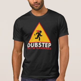 Dubstep peut être chemise inflammable t-shirt