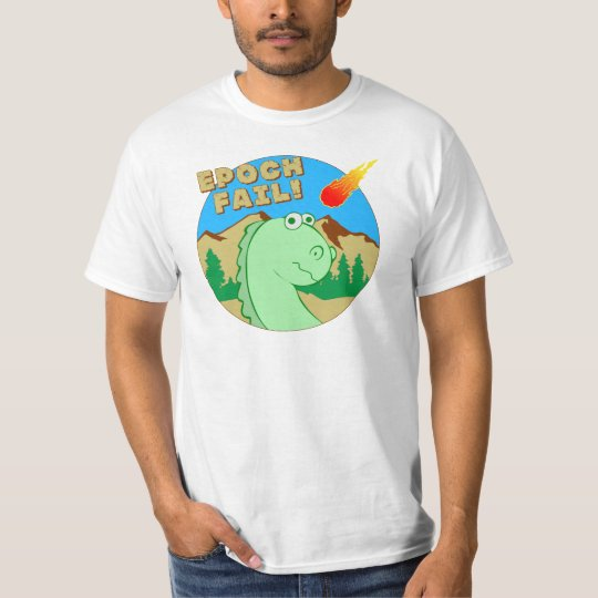 Échouer d'ÉPOQUE ! T-shirt