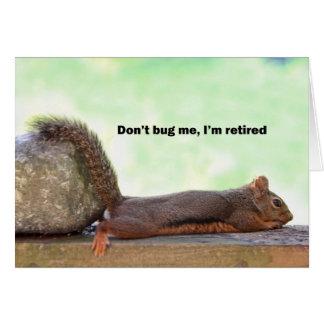 Écureuil d'humour de retraite carte de vœux