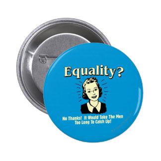 Égalité : Prenez les hommes rattrapent trop longte Badge