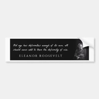Eleanor Roosevelt - la vieillesse a des défauts de Autocollant De Voiture