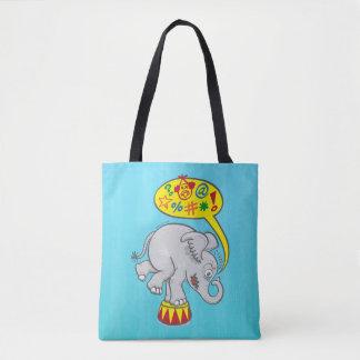 Éléphant fâché de cirque indiquant de mauvais mots tote bag