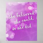 """""""Elle a cru. """"Affiche de motivation pour la fille"""