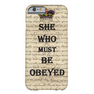 Elle qui doit être obéie coque iPhone 6 barely there