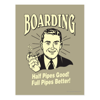 Embarquement : Bon plein meilleur de demi de tuyau Carte Postale