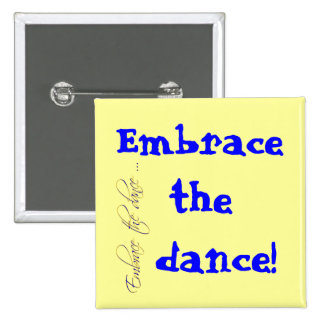 Embrassez la danse ! badge avec épingle