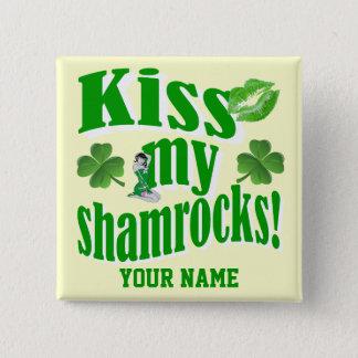 Embrassez mes shamrocks, le jour de St Patrick Pin's