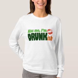 Embrassez-moi que je suis Drunkish T-shirt