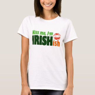 Embrassez-moi que je suis Irishish T-shirt