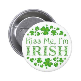 Embrassez-moi que je suis irlandais badge rond 5 cm
