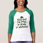 Embrassez-moi que je suis Irlandais ivre quoi que T-shirts