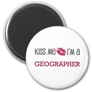 Embrassez-moi que je suis un GÉOGRAPHE Magnets