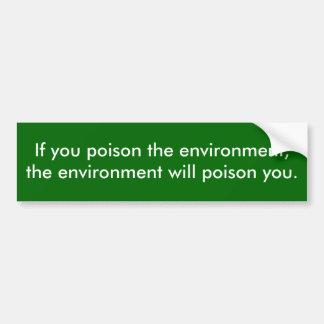 Empoisonnez l'environnement autocollant pour voiture
