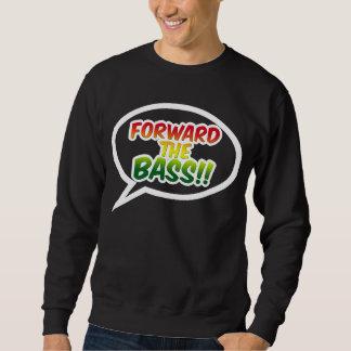 """""""En avant la BASSE ! ! """" Sweatshirt"""