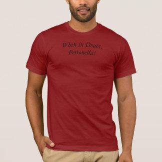 """""""En cas de doute, Petronella !"""" T-shirt"""