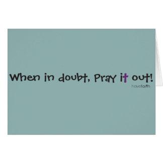 En cas de doute, priez-le ! Ayez le carte pour