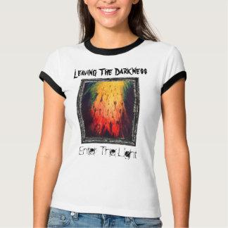 En laissant l'obscurité, écrivez la lumière t-shirts
