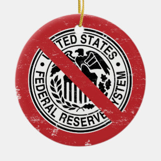 End the Fed Federal Reserve Libertarian Christmas Tree Ornaments