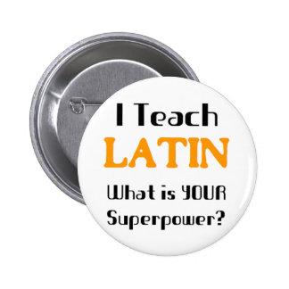 Enseignez le latin badge rond 5 cm