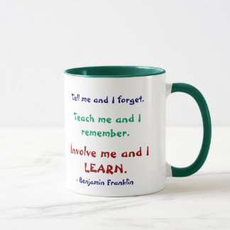 Enseignez-moi la tasse de citation de Ben Franklin