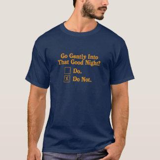 Entrez doucement dans cette bonne nuit t-shirt