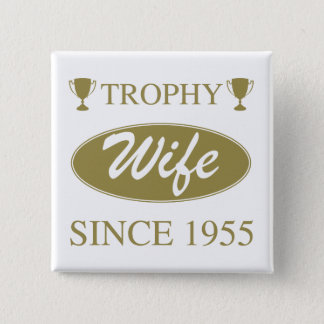 Épouse de trophée depuis 1955 badges