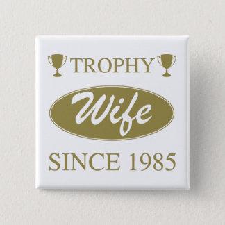 Épouse de trophée depuis 1985 badge