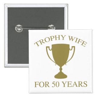 Épouse de trophée pendant 50 années badge carré 5 cm