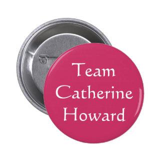 Équipe Catherine Howard Pin's Avec Agrafe