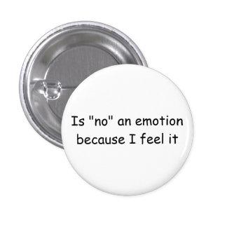 """""""Est aucune une émotion parce que je la sens"""" se b Pin's"""