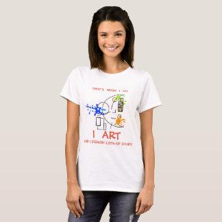 Est ce ce que je fais - T-shirt d'ART d'I