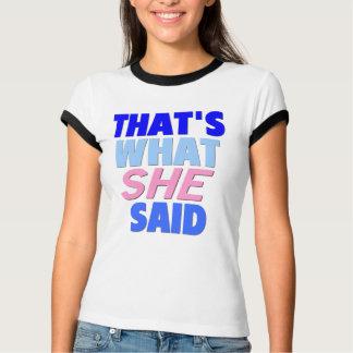 Est ce ce qu'elle a dit t-shirt