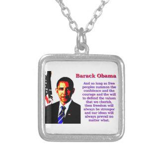 Et à condition que peuples libres - Barack Obama Pendentif Carré
