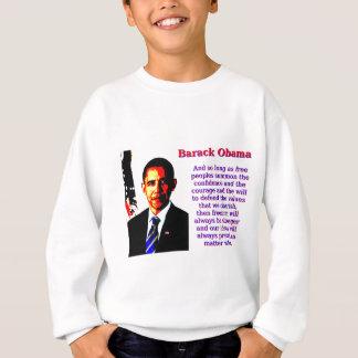 Et à condition que peuples libres - Barack Obama Sweatshirt