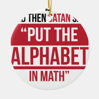 """Et alors Satan a dit que """"mettez l'alphabet dans Ornement Rond En Céramique"""