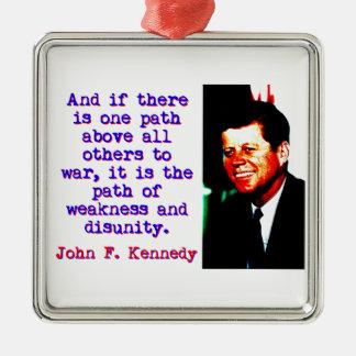 Et s'il y a un chemin - John Kennedy Ornement Carré Argenté