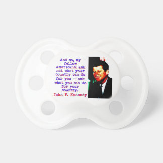 Et tellement my fellow Americans - John Kennedy Tétines Pour Bébé
