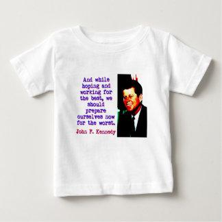 Et tout en espérant et travaillant - John Kennedy T-shirt Pour Bébé