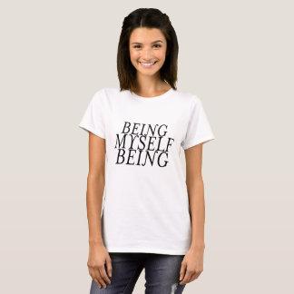 Étant moi-même étant T-shirt