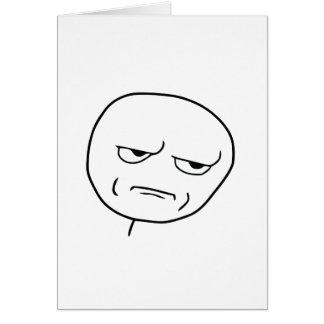 Êtes vous me badinant visage Meme de rage Cartes De Vœux