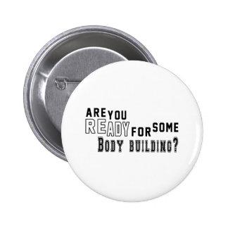 Êtes vous préparez pour une certaine musculation badges