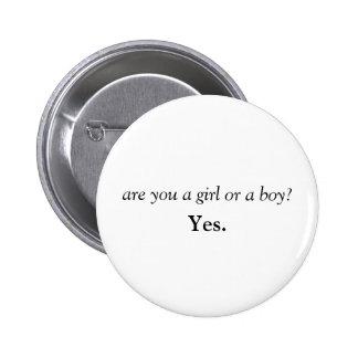 """""""Êtes vous une fille ou un garçon ?"""" Bouton Badge"""